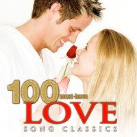 100 Must-Have Love Song Classics — сборник