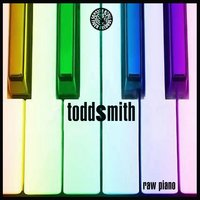 Raw Piano — Todd Smith
