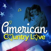 American Country Love — American Country Hits, Country Love, American Country Hits|Country Love