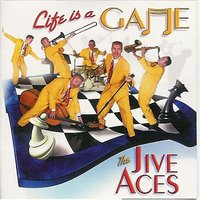 Life Is A Game — The Jive Aces