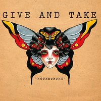 Noteworthy — Give And Take