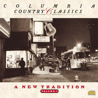Columbia Country Classics Volume 5:  A New Tradition — сборник