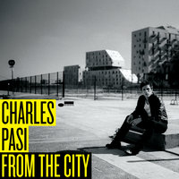 From The City — Charles PAsi