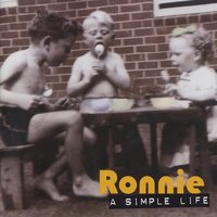 A Simple Life — Ronnie