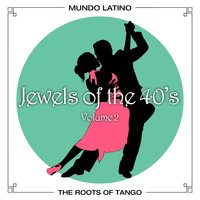 The Roots Of Tango - Jewels Of The 40's, Vol. 2 — сборник