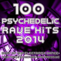 Psychedelic Rave Hits 2014 - 100 Best of Top Electronic Dance Acid Techno House Progressive Goa Trance — сборник