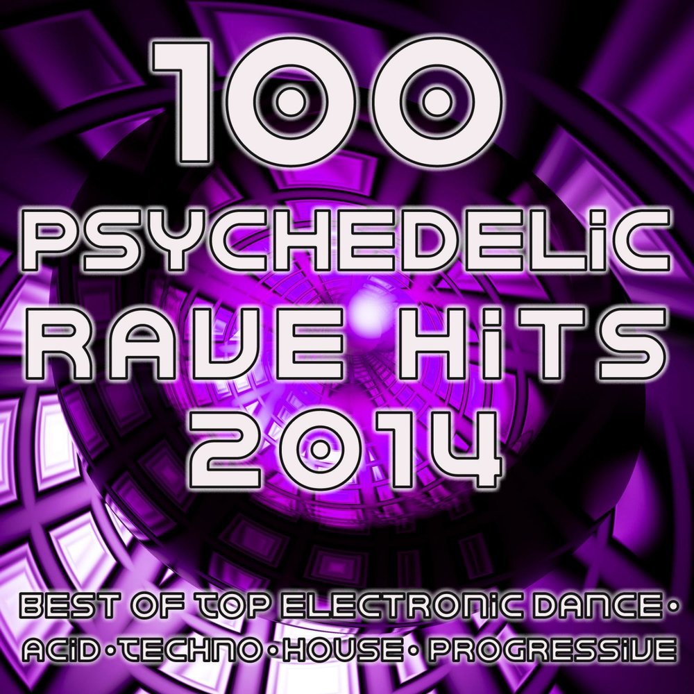 Psychedelic Rave Hits 2014 - 100 Best of Top Electronic Dance Acid