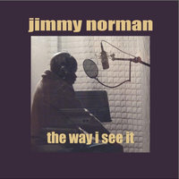 The Way I See It — Jimmy Norman