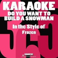 Do You Want to Build a Snowman? (In the Style of Frozen the Movie) - Single — Karaoke 365