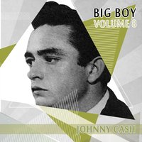 Big Boy Johnny Cash, Vol. 8 — Johnny Cash