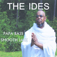 The Ides — Papa Bass