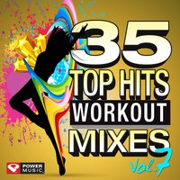 35 Top Hits, Vol. 7 - Workout Mixes — Power Music Workout