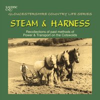 Steam & Harness, Recollections of Power and Transport on the Cotswolds — сборник