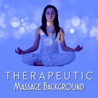 Therapeutic Massage Background — Massage Therapy Music