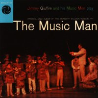 The Music Man — Jimmy Giuffre