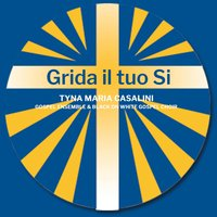 Grida il tuo si — Tyna Maria Casalini, Gospel Ensemble, Black on White Gospel Choir