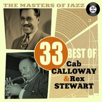 The Masters of Jazz: 33 Best of Cab Calloway & Rex Stewart — сборник