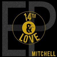 14th & Love - EP — Mitchell