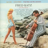 Fred Katz and His Music: Soul Cello / 4-5-6 Trio / Fred Katz and His Jammers — Fred Katz