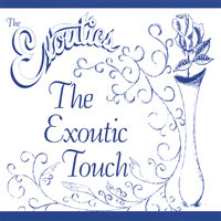 The Exoutic Touch — The Exoutics