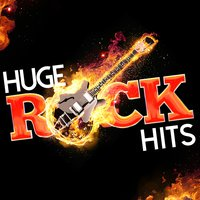 Huge Rock Hits — The Rock Masters, The Rock Heroes, The Rock Heroes|The Rock Masters