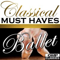 Classical Must Haves: Ballet — сборник