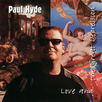 Love and the Great Depression — Paul Hyde