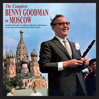 The Complete Benny Goodman in Moscow — Benny Goodman