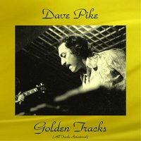 Dave Pike Golden Tracks — Dave Pike