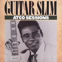 The ATCO Sessions — Guitar Slim
