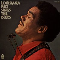 Louisiana Red Sings The Blues — Louisiana Red