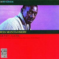 Movin' Along — Victor Feldman, Wes Montgomery, Sam Jones, James Clay, Louis Hayes, The Wes Montgomery Trio