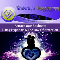 Attract Your Soulmate Using Hypnosis & the Law of Attraction — Kimberley