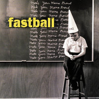 Make Your Mama Proud — Fastball