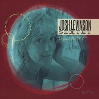 Depend On Me — Josh Levinson Sextet