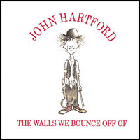 Walls We Bounce Off Of — John Hartford