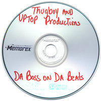 Thugboy And Uptop Productions Presents: Da Boss On Da Beats — сборник