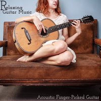 Relaxing Guitar Music: Acoustic Finger-Picked Guitar — сборник