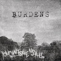 You Can't Save Us All — Burdens