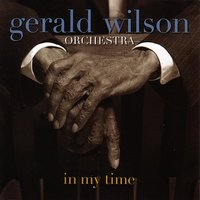 In My Time — Gerald Wilson