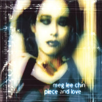 Piece and Love — Meg Lee Chin