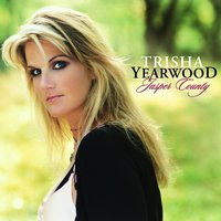 Jasper County — Trisha Yearwood