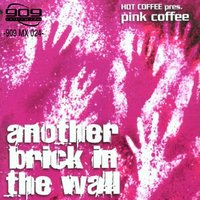 Another Brick in the Wall — Hot Coffee Presents, Pink Coffee
