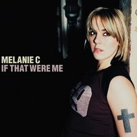 If That Were Me — Melanie C