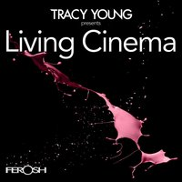 Living Cinema — Tracy Young