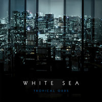 Tropical Odds — White Sea