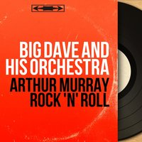 Arthur Murray Rock 'n' Roll — Big Dave and His Orchestra