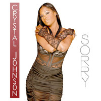 Sorry — Crystal Johnson