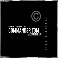 Are am Eye? — Commander Tom