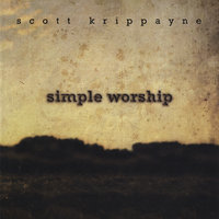Simple Worship — Scott Krippayne
